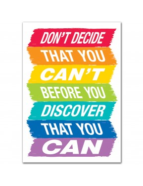 DONT DECIDE THAT YOU CANT... INSPIRE U