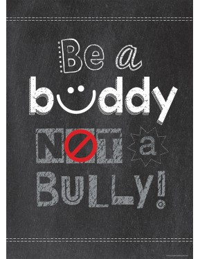 BE A BUDDY NOT A BULLY, INSPIRE YOU POS